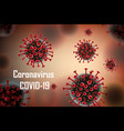 realistic coronavirus medical outbreak background vector image