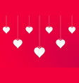 hanging white valentines hearts with red vector image vector image
