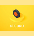 record isometric icon isolated on color vector image vector image