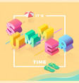 summer time on beach isometric vector image