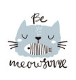 be awesome quote cute cat face with fish in mouth vector image