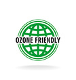 Ozone friendly sign Globe green symbol vector image vector image