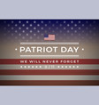 patriot day 911 september 11 2001 banner vector image vector image