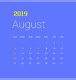 2019 happy new year august calendar template vector image vector image