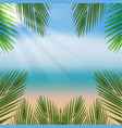 beach with sea and palm leaves vector image vector image