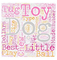 The Best Toys for Your Dogs text background vector image vector image