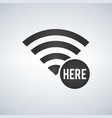 wifi connection signal icon with here sign in the vector image vector image