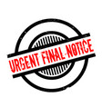 urgent final notice rubber stamp vector image vector image