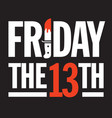 friday 13th design vector image
