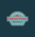 premium fresh pork label retro styled meat shop vector image vector image