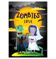 zombies love poster with married zombie couple vector image vector image