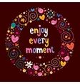Enjoy Every Moment 2 vector image vector image