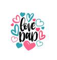 love dad calligraphic inscription vector image vector image