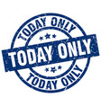 today only blue round grunge stamp vector image vector image