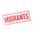 Migrants red rubber stamp on white vector image