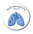 tuberculosis the emblem of world tuberculosis day vector image vector image
