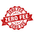 zero fee stamp sign seal vector image vector image