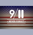 911 patriot day background we will never forget vector image vector image