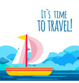 its time to travel saiboat background image vector image
