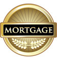 mortgage gold label vector image vector image