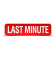 last minute red 3d square button isolated on white vector image