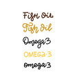 fish oil omega 3 set hand drawn lettering vector image vector image