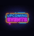 upcoming events neon text neon sign vector image vector image