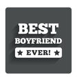 Best boyfriend ever sign icon Award symbol