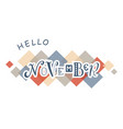 hello november with colorful squares vector image vector image