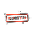 cartoon rejected seal stamp icon in comic style vector image vector image