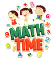 word design for time 4 math with happy kids vector image vector image