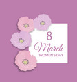 8 march happy international womens day greeting vector image vector image