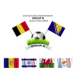 2016 SOCCER CHAMPIONSHIP GROUP B QUALIFYING DRAW vector image vector image
