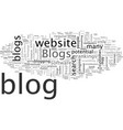 blogs blogs blogs what they are and why they vector image vector image