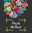 day dead invitation card sugar skulls vector image vector image