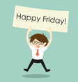 businessman is holding Happy Friday banner vector image