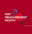 may measurement month prevention and awareness vector image vector image
