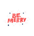 be merry hand drawn red lettering vector image vector image