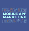 mobile application marketing word concepts banner vector image vector image