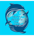 world wildlife day whale and dolphin on the vector image vector image