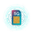 5g sim card technology background vector image vector image