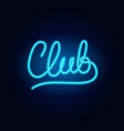 neon club fashion sign night light signboard vector image vector image