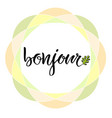 bonjour calligraphic card hand lettering hello in vector image