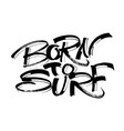 born to surf modern calligraphy hand lettering vector image vector image