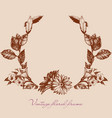 vintage style floral frame or flowers wreath vector image vector image
