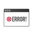 error browser icon filled flat sign for mobile vector image vector image