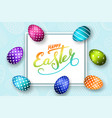 happy easter background lettering eggs greeting vector image vector image