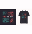 vibe wave stylish graphic t-shirt vector image vector image