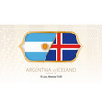 argentina vs iceland group d football vector image vector image