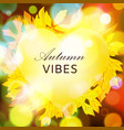 autumn vibes with yellow leaves circle wreath vector image